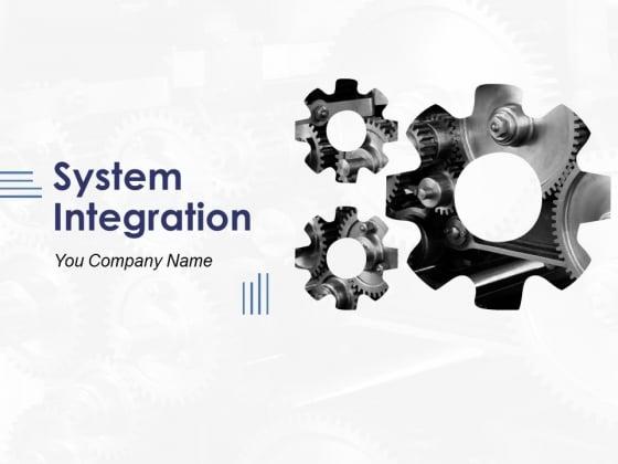 System Integration Ppt PowerPoint Presentation Complete Deck With Slides