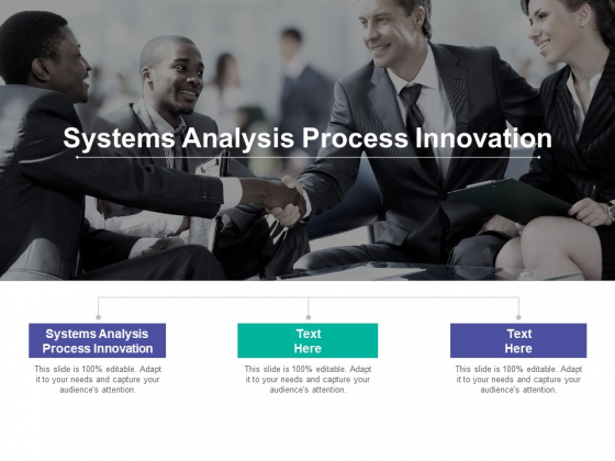 Systems Analysis Process Innovation Ppt PowerPoint Presentation Summary Information Cpb