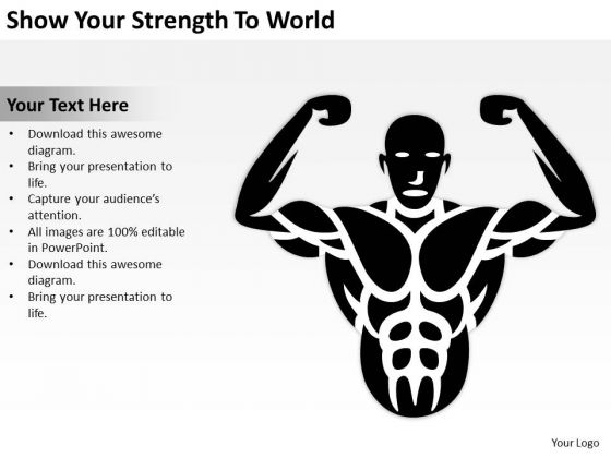 Show Your Strength To World Ppt Business Plan Format Template PowerPoint Slides