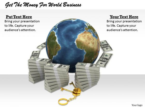 Stock Photo Get The Money For World Business PowerPoint Template