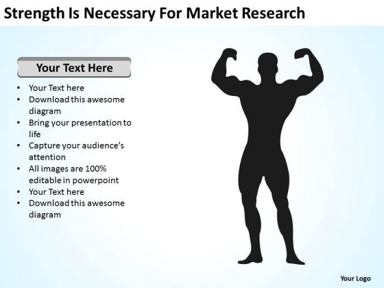 Strength Is Necessary For Market Research Ppt Quick Business Plan PowerPoint Slides