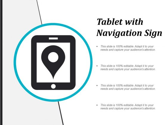 Tablet With Navigation Sign Ppt PowerPoint Presentation Summary Graphics Pictures