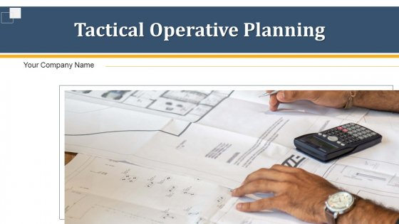 Tactical Operative Planning Efficiently Goal Ppt PowerPoint Presentation Complete Deck With Slides