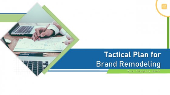 Tactical Plan For Brand Remodeling Ppt PowerPoint Presentation Complete With Slides