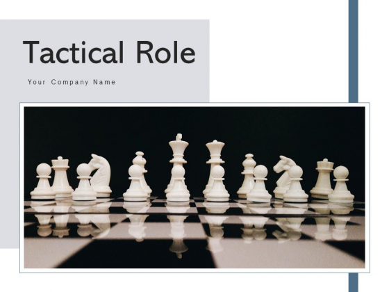 Tactical Role Management Sales Ppt PowerPoint Presentation Complete Deck With Slides