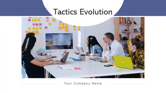 Tactics Evolution Plan Organization Ppt PowerPoint Presentation Complete Deck With Slides