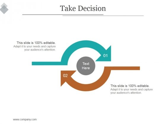 Take Decision Ppt PowerPoint Presentation Good