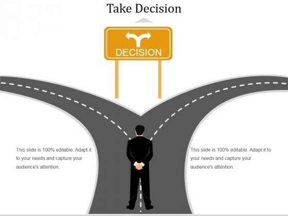 Take Decision Template 2 Ppt PowerPoint Presentation Outline Microsoft