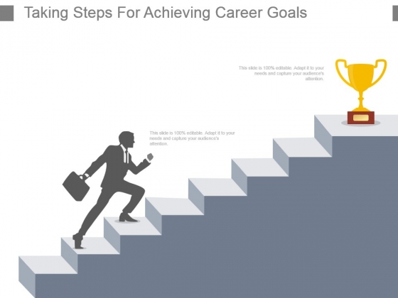 Taking Steps For Achieving Career Goals Powerpoint Presentation