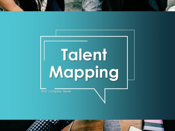 Talent Mapping Ppt PowerPoint Presentation Complete Deck With Slides