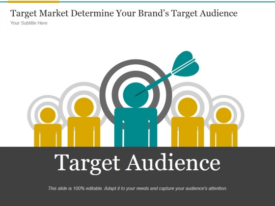 Target Market Determine Your Brands Target Audience Ppt PowerPoint Presentation Examples