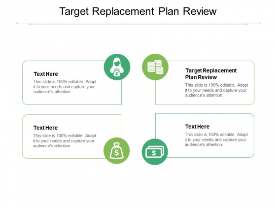 Target Replacement Plan Review Ppt PowerPoint Presentation Ideas Slides Cpb Pdf