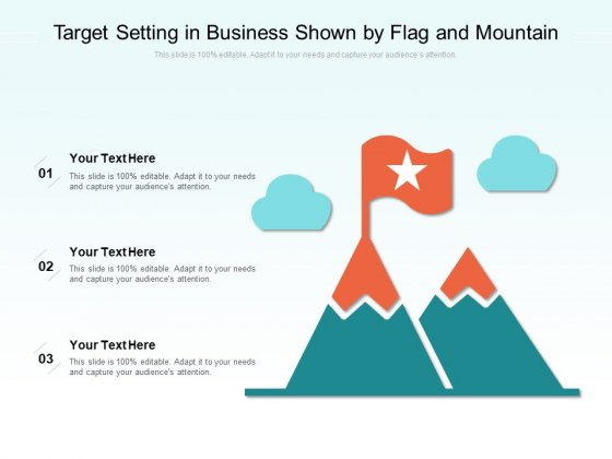 Target Setting In Business Shown By Flag And Mountain Ppt PowerPoint Presentation Show Summary PDF