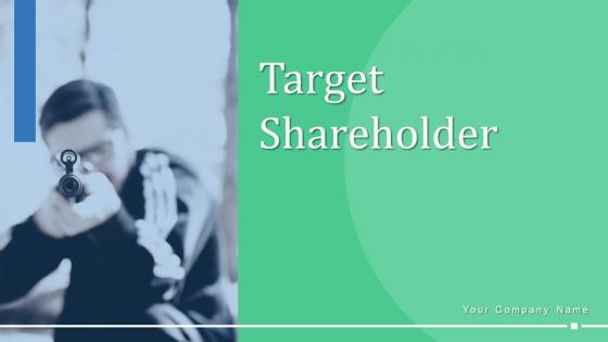 Target_Shareholder_Planning_Strategy_Ppt_PowerPoint_Presentation_Complete_Deck_With_Slides_Slide_1
