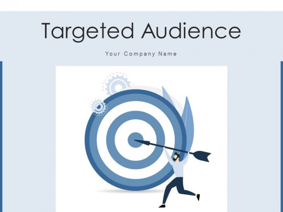 Targeted Audience Marketing Community Ppt PowerPoint Presentation Complete Deck With Slides