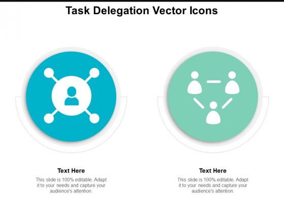 Task Delegation Vector Icons Ppt PowerPoint Presentation Slides Influencers
