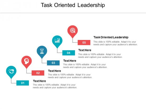 Task Oriented Leadership Ppt PowerPoint Presentation Gallery Diagrams Cpb Pdf