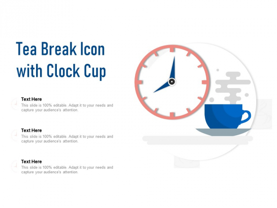 Tea Break Icon With Clock Cup Ppt PowerPoint Presentation Show Layout Ideas