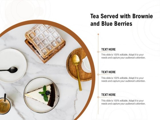 Tea Served With Brownie And Blue Berries Ppt PowerPoint Presentation File Inspiration PDF