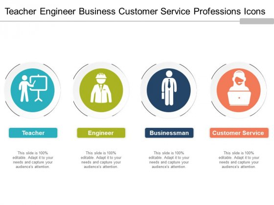 Teacher Engineer Business Customer Service Professions Icons Ppt PowerPoint Presentation Slides Skills