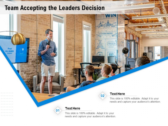 Team Accepting The Leaders Decision Ppt PowerPoint Presentation Infographic Template Slide Download PDF