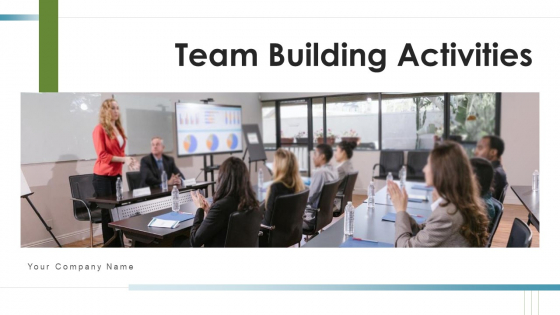 Team Building Activities Campaign Planning Ppt PowerPoint Presentation Complete Deck With Slides