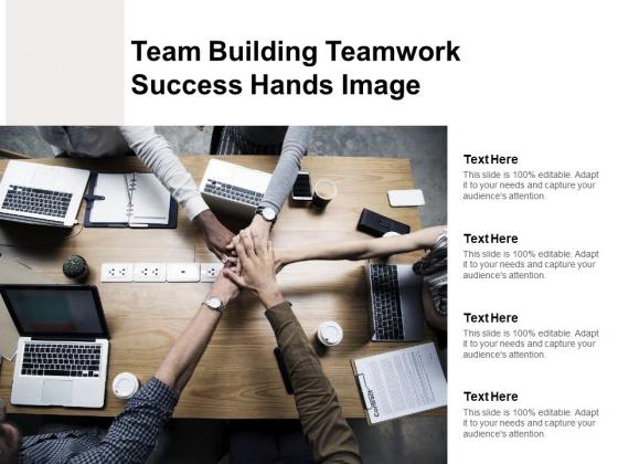 Team Building Teamwork Success Hands Image Ppt PowerPoint Presentation Model Grid