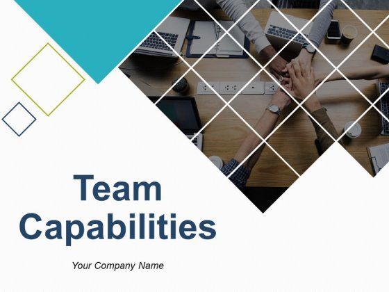 Team Capabilities Ppt PowerPoint Presentation Complete Deck With Slides