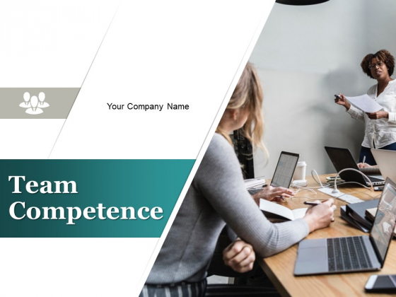 Team Competence Ppt PowerPoint Presentation Complete Deck With Slides