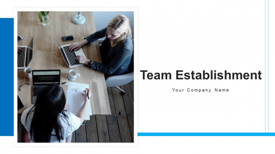Team Establishment Communication Strategies Ppt PowerPoint Presentation Complete Deck With Slides