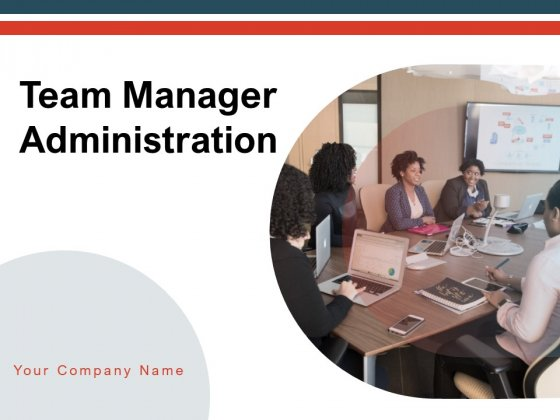 Team_Manager_Administration_Ppt_PowerPoint_Presentation_Complete_Deck_With_Slides_Slide_1