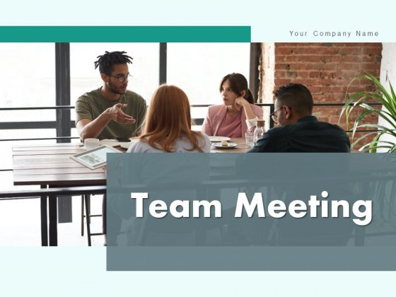 Team Meeting Business Team Ppt PowerPoint Presentation Complete Deck
