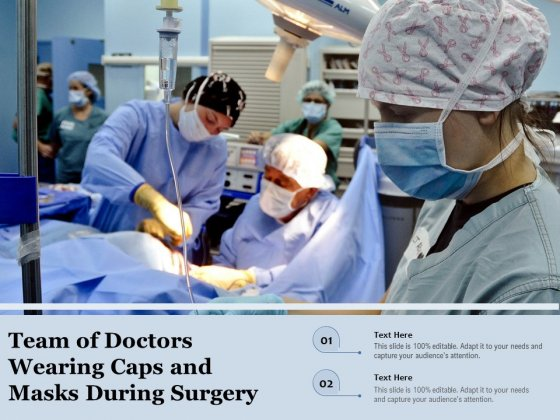 Team Of Doctors Wearing Caps And Masks During Surgery Ppt PowerPoint Presentation Gallery Format PDF