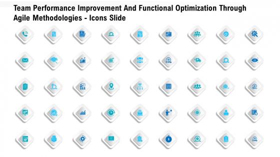 Team Performance Improvement And Functional Optimization Through Agile Methodologies Icons Slide Themes PDF
