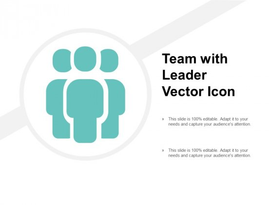Team With Leader Vector Icon Ppt PowerPoint Presentation Ideas Show