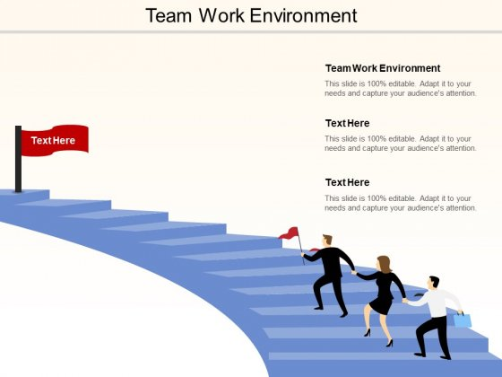Team Work Environment Ppt Powerpoint Presentation Icon Example Topics Cpb