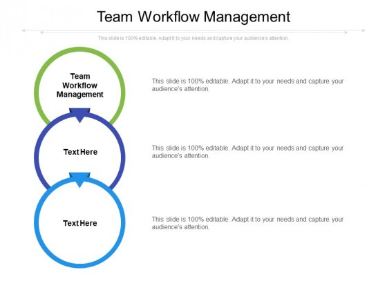 Team Workflow Management Ppt PowerPoint Presentation File Example Topics Cpb Pdf