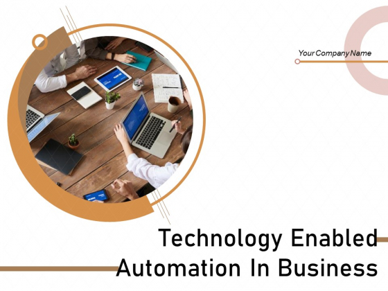 Technology Enabled Automation In Business Ppt PowerPoint Presentation Complete Deck With Slides
