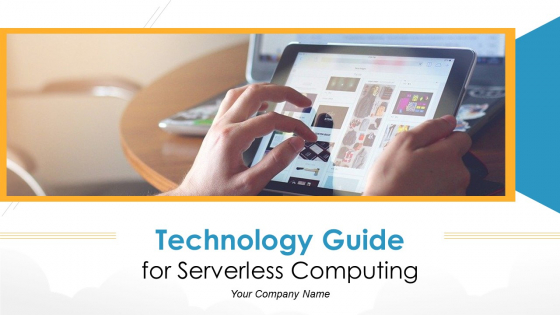 Technology Guide For Serverless Computing Ppt PowerPoint Presentation Complete Deck With Slides