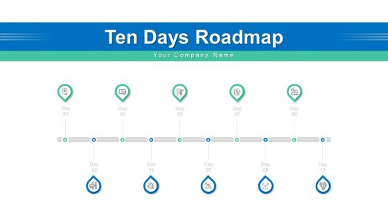 Ten Days Roadmap Strategy Planning Ppt PowerPoint Presentation Complete Deck With Slides