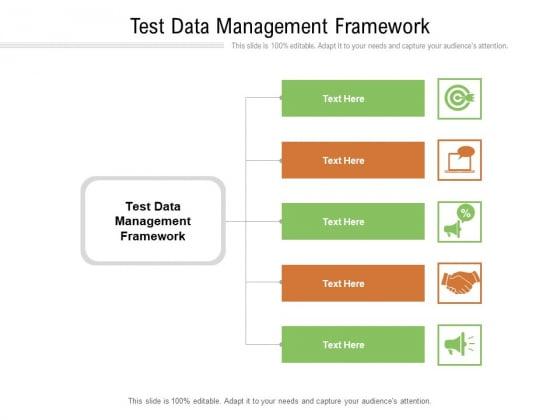 Test Data Management Framework Ppt PowerPoint Presentation Infographic Template Slide Download Cpb Pdf