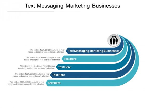 Text Messaging Marketing Businesses Ppt PowerPoint Presentation Layouts Cpb Pdf
