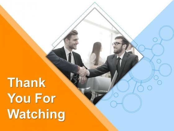 Thank You For Watching Ppt PowerPoint Presentation Ideas Graphics Template