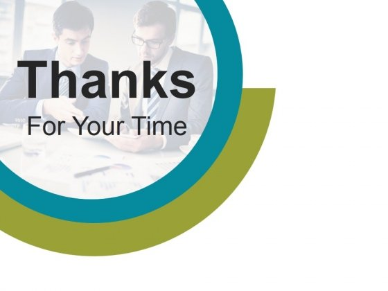 Thanks For Your Time Ppt PowerPoint Presentation Graphics