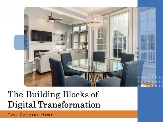 The Building Blocks Of Digital Transformation Ppt PowerPoint Presentation Complete Deck With Slides