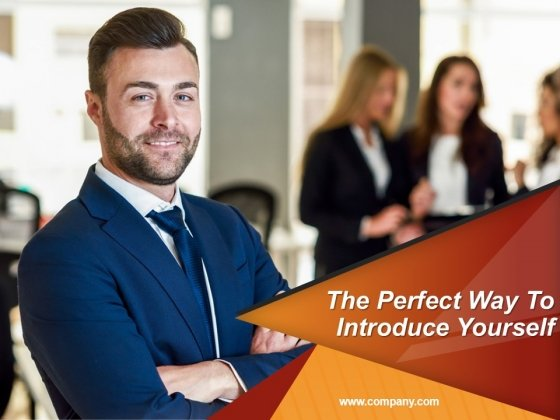 The Perfect Way To Introduce Yourself Ppt PowerPoint Presentation Complete Deck With Slides