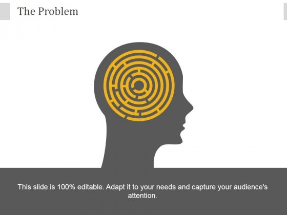 The Problem Ppt PowerPoint Presentation Background Designs