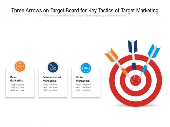 Three Arrows On Target Board For Key Tactics Of Target Marketing Ppt Powerpoint Presentation File Microsoft Pdf
