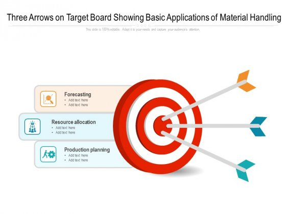 Three Arrows On Target Board Showing Basic Applications Of Material Handling Ppt Powerpoint Presentation Show Pdf