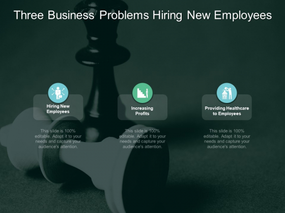 Three Business Problems Hiring New Employees Ppt PowerPoint Presentation Model Aids